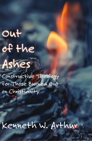 Out of the Ashes by Kenneth W. Arthur
