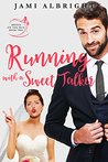 Running with a Sweet Talker (Brides on the Run #2)