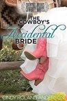 The Cowboy's Accidental Bride: Country Brides & Cowboy Boots