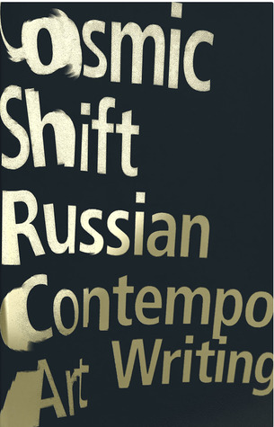 Cosmic Shift: Russian Contemporary Art Writing