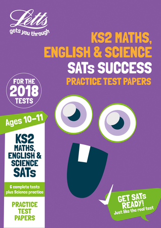 KS2 Maths, English and Science SATs Practice Test Papers: 2018 tests (Letts KS2 Revision Success)
