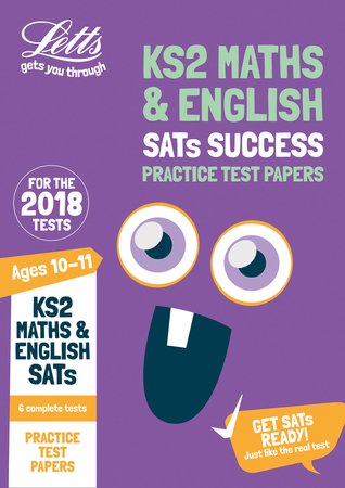 KS2 Maths and English SATs Practice Test Papers: 2018 tests (Letts KS2 Revision Success)