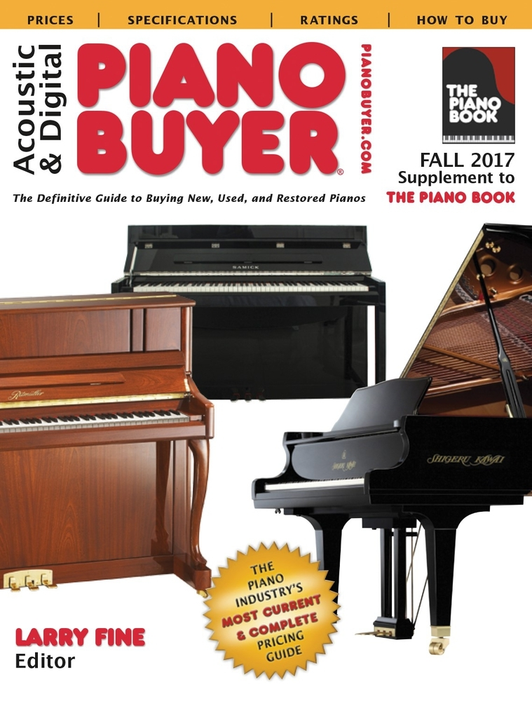 Acoustic  Digital Piano Buyer Fall 2017: Supplement to The Piano Book