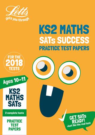 KS2 Maths SATs Practice Test Papers: 2018 tests (Letts KS2 Revision Success)