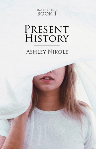 Present History (Hands of Time, #1)