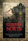 La guerra por el norte (Leyenda de una era, #1)