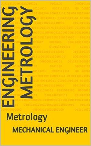 Engineering Metrology: Metrology