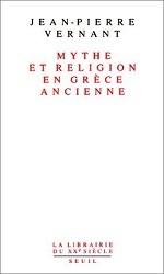 Mythe et religion en Grèce ancienne par Jean-Pierre Vernant