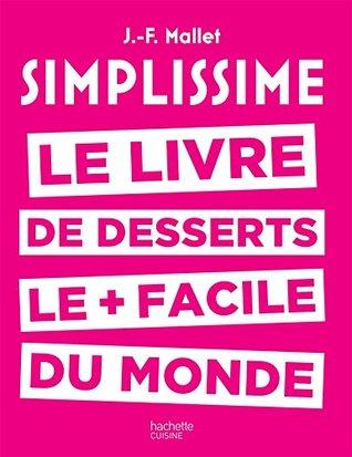 Simplissime - Desserts : Le livre de desserts le + facile du monde