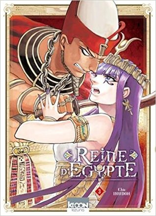 Reine d'Egypte T03 by Chie Inudoh