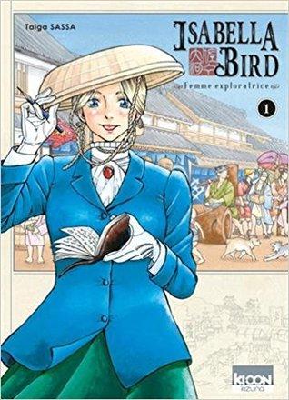 Isabella Bird - Femme exploratrice, tome 1 by Taiga Sassa