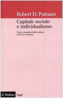 Capitale sociale e individualismo: Crisi e rinascita della cultura civica in america