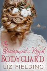 The Bridesmaid's Royal Bodyguard (Royal Wedding Invitations Book 3)