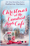 Christmas at the Candied Apple Café by Katherine Garbera