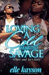 Loving a Cold Hearted Savage  by elle kayson