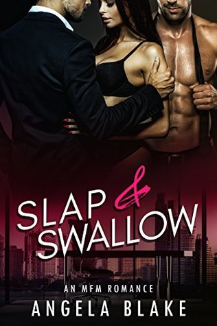 Slap and Swallow by Angela Blake