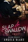 Slap and Swallow: An MFM Romance