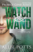 The Watch & Wand by Allie Potts