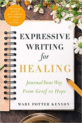 Expressive Writing for Healing by Mary Potter Kenyon