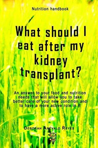 What should I eat after my kidney transplant?: NUTRITION HANDBOOK