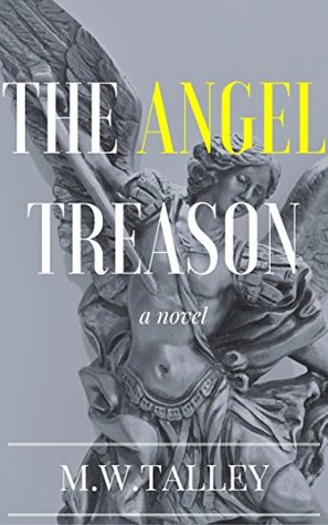 The Angel Treason: A Novel (Book 1)