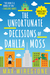 The Unfortunate Decisions of Dahlia Moss (Dahlia Moss Mysteries, #1)