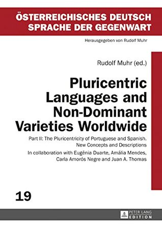 Pluricentric Languages and Non-Dominant Varieties Worldwide: Part II: The Pluricentricity of Portuguese and Spanish. New Concepts and Descriptions