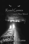 Road Games and Other Weird Tales