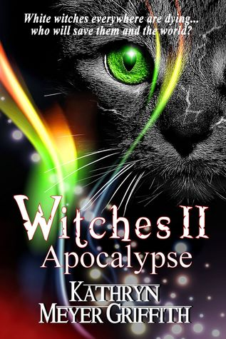 Witches II: Apocalypse by Kathryn Meyer Griffith