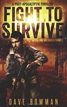 Fight to Survive: A Post-Apocalyptic Thriller (After the Outbreak)