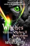 Witches Plus Bonus Witches II Apocalypse by Kathryn Meyer Griffith