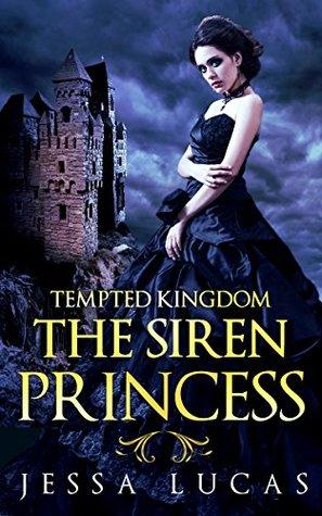 The Siren Princess (Tempted Kingdom Serial Book 1)