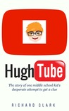HughTube by Richard Clark