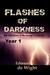 Flashes of Darkness: Year 1