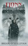 Fionn: The Stalking Silence (Fionn mac Cumhaill, #0.5)