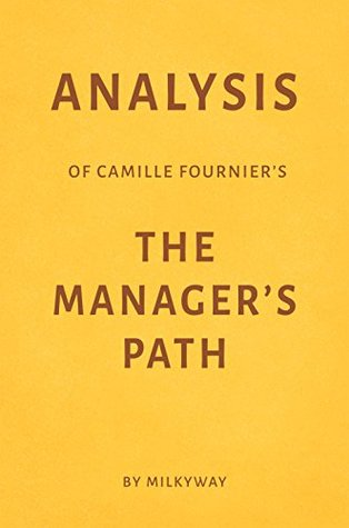 Analysis of Camille Fournier's The Manager's Path