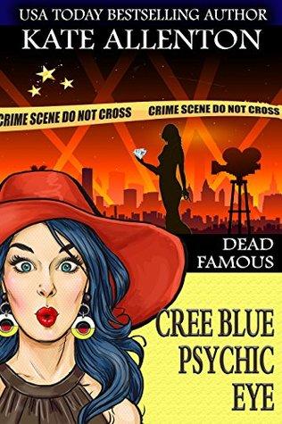 Dead Famous (Cree Blue Psychic Eye #3)