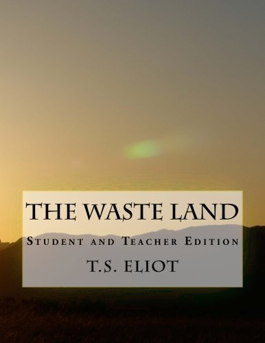 The Waste Land: Student and Teacher Edition