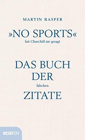 """""""No Sports"""" hat Churchill nie gesagt: Das Buch der falschen Zitate"""