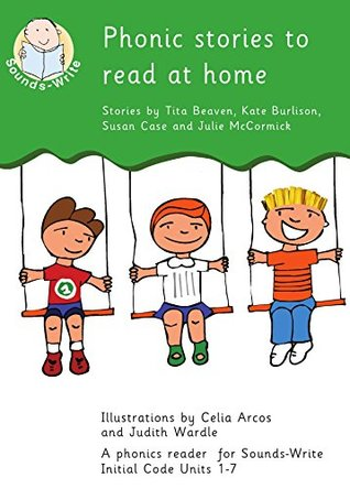 Phonic stories to read at home: Help your child to read and write: a Sounds-Write reader for Units 1 to 7