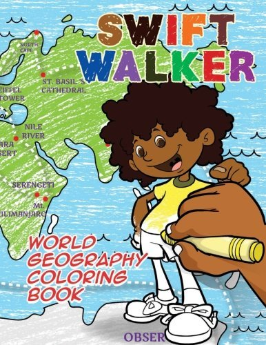 Swift Walker: World Geography Coloring Book: Coloring Books for Kids