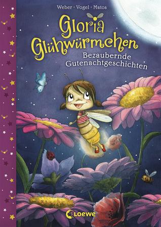 Gloria Glühwürmchen Bezaubernde Gutenachtgeschichten
