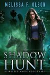Shadow Hunt (Disrupted Magic, #3)