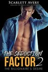The Billionaire's Desire (The Seduction Factor #2)