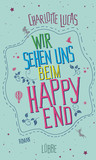 Wir sehen uns beim Happy End by Charlotte Lucas