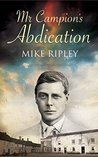 Mr. Campion's Abdication (An Albert Campion Mystery)