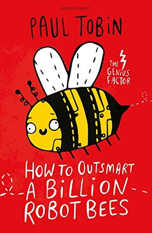 a6b826f1ed3 How to Outsmart a Billion Robot Bees by Paul Tobin