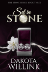 Set In Stone (The Stone Series #3)