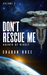 Don't Rescue Me (Agents of Rivelt, #2)