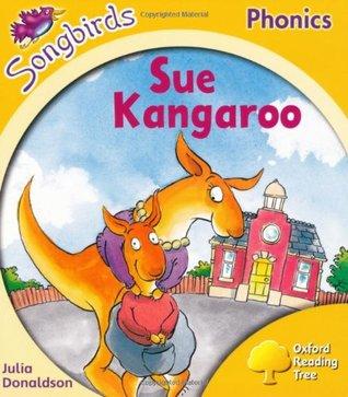 Sue Kangaroo (Oxford Reading Tree Songbirds Phonics: Level 5)